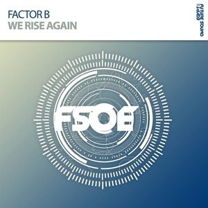 Factor B-We Rise Again