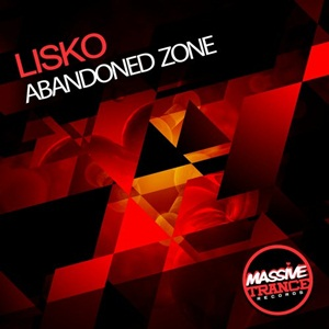 Lisko-Abandoned-Zone,Trance,Massive Trance Records