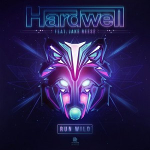 Hardwell Feat Jake Reese-Run Wild
