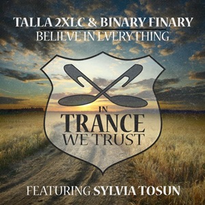 Talla 2xlc And Binary Finary Feat Sylvia Tosun-Believe In Everything