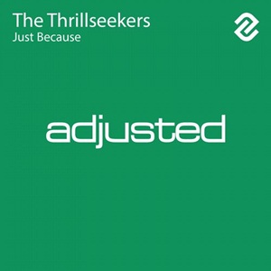 The Thrillseekers-Just Because