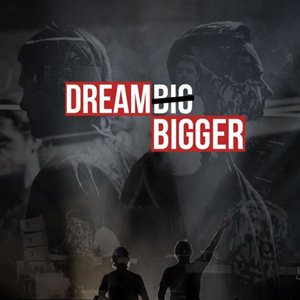 Axwell And Ingrosso-Dream Bigger