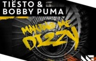 Bobby Puma and Tiësto-Making Me Dizzy