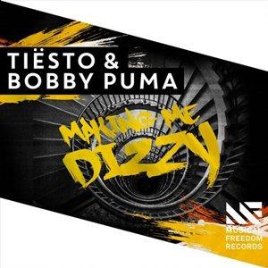 Bobby Puma and Tiësto-Making Me Dizzy