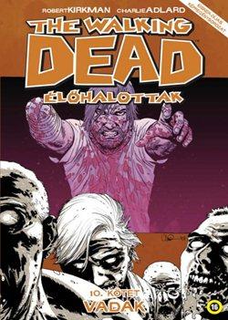 Charlie Adlard-The Walking Dead - Élőhalottak 10. - Vadak