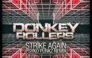 Donkey Rollers-Strike Again (Psyko Punkz Remix)