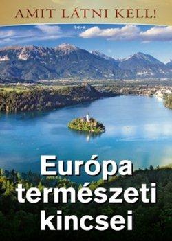 Európa természetei kincsei - Amit látni kell!