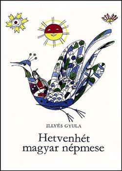 Illyés Gyula-Hetvenhét magyar népmese