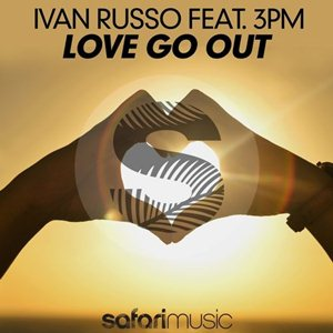 Ivan Russo Feat 3pm-Love Go Out