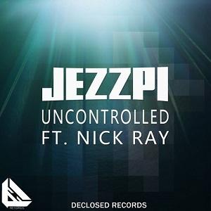 Jezzpi feat. Nick Ray-Uncontrolled