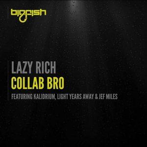 Lazy Rich-Collab Bro