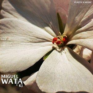 Miguel Resendiz-Wata Ki