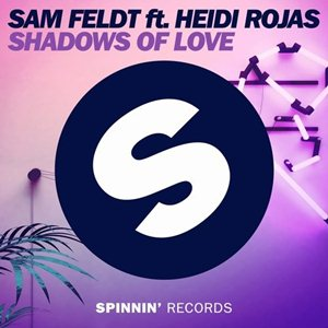 Sam Feldt Ft. Heidi Rojas-Shadows Of Love