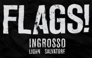 Sebastian Ingrosso, Salvatore Ganacci, Liohn-FLAGS!