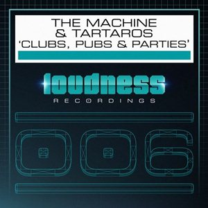 The Machine and Tartaros-Clubs, Pubs and Parties