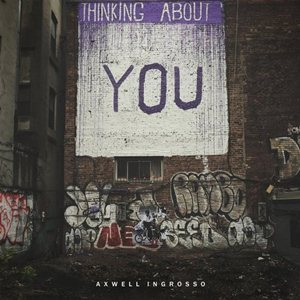 Axwell-Ingrosso-Thinking About You (Extended Mix)