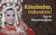 Czifrik Beáta-Köszönöm, Indonézia! - Egy év Meseországban