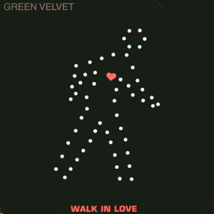 Green Velvet-Walk In Love
