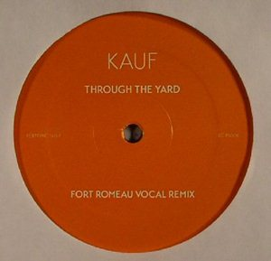 Kauf-Through the Yard (Fort Romeau Remixes)