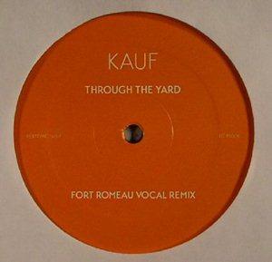 Kauf-Through the Yard (Fort Romeau Remixes)