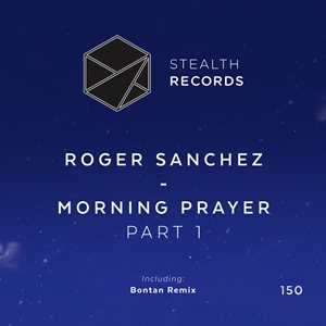 Roger Sanchez-Morning Prayer (Part 1)