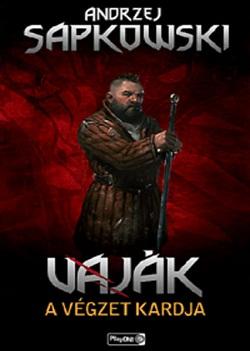 Andrzej Sapkowski-Vaják II.-A végzet kardja