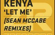 Kenya-Let Me (Sean McCabe Remixes)