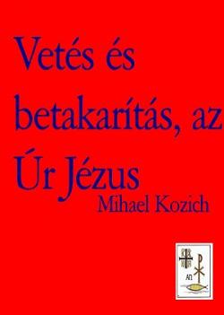 Mihael Kozich-Vetés és betakarítás, az Úr Jézus