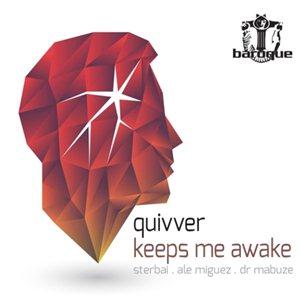 Quivver-Keeps Me Awake