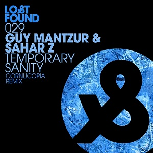 Sahar Z & Guy Mantzur-Temporary Sanity (Cornucopia Remix)