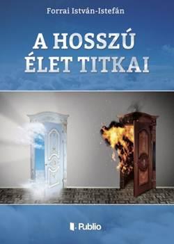 Forrai István-A hosszú élet titkai