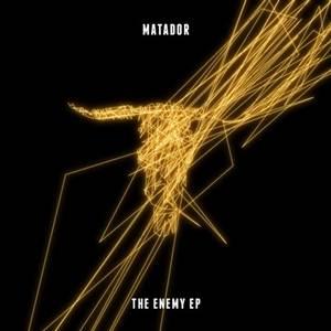 Matador-The Enemy