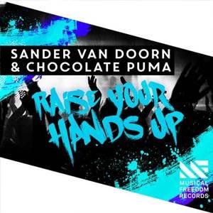 Sander Van Doorn And Chocolate Puma-Raise Your Hands Up