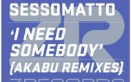Sessomatto I Need Somebody (Akabu Remixes)
