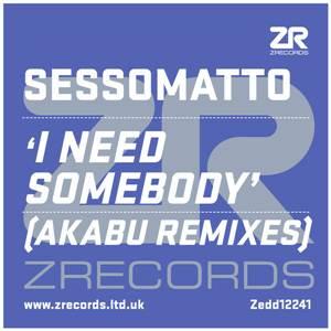 Sessomatto I Need Somebody (Akabu Remixes)