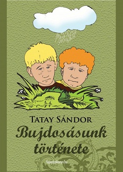 Tatay Sándor-Bujdosásunk története