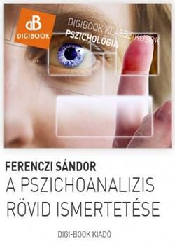 Ferenczi Sándor-A pszichoanalízis rövid ismertetése