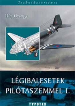 Háy György-Légibalesetek pilótaszemmel I.