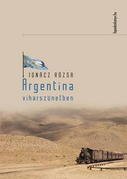 Ignácz Rózsa-Argentína viharszünetben