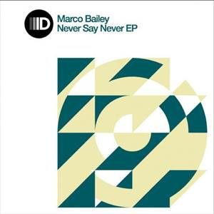 Marco Bailey-Never Say Never