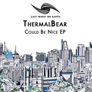 ThermalBear–Could Be Nice