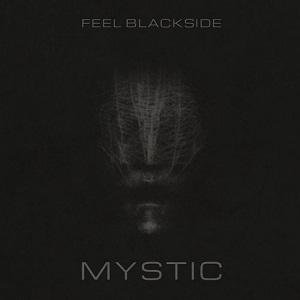 Feel Blackside–Mystic