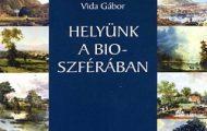 Vida Gábor-Helyünk a bioszférában