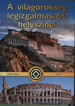 Vida Péter-A világörökség legizgalmasabb helyszínei