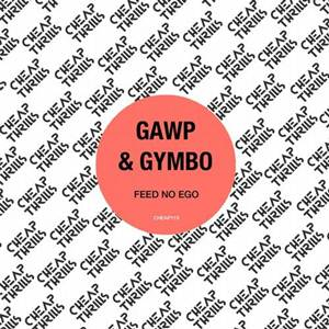 GAWP and Gymbo-Feed No Ego