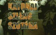 Kis Tamás-A magyar katonai szleng szótára