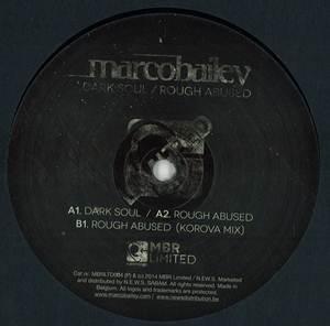 Marco Bailey - Dark Soul / Rough Abused