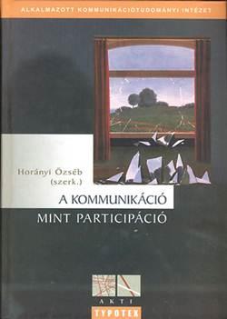 Horányi Özséb-A kommunikáció mint participáció