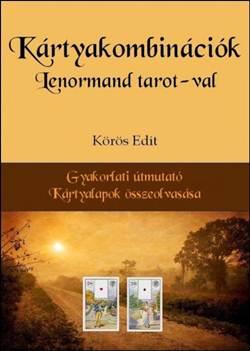 Körös Edit-Kártyakombinációk Lenormand tarot-val