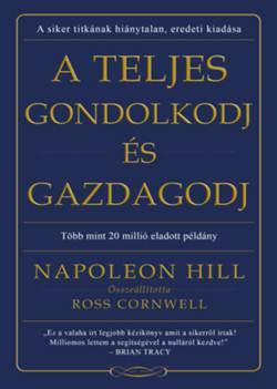 Napoleon Hill-A teljes gondolkodj és gazdagodj